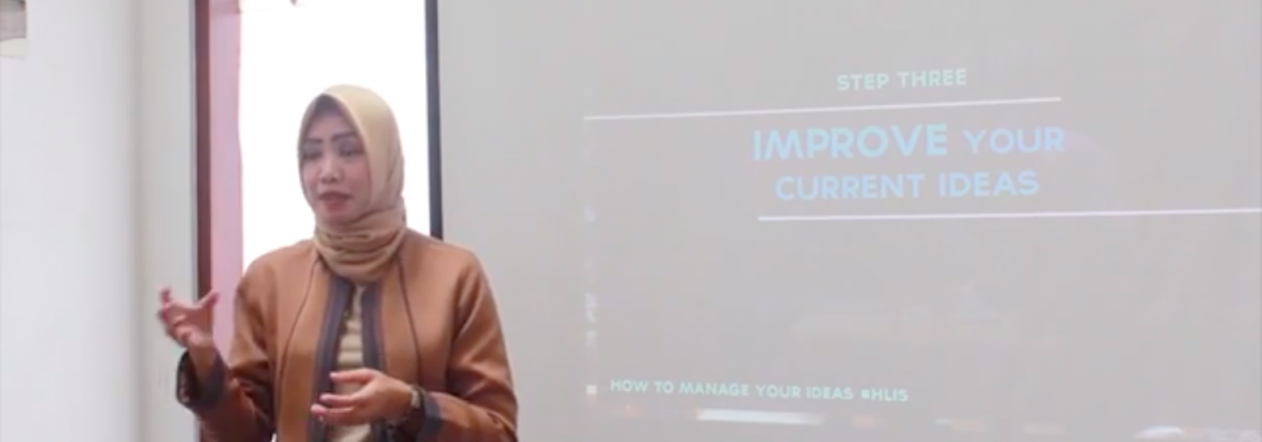 HLIS How to Manage Your Ideas versi Hanny Arifin
